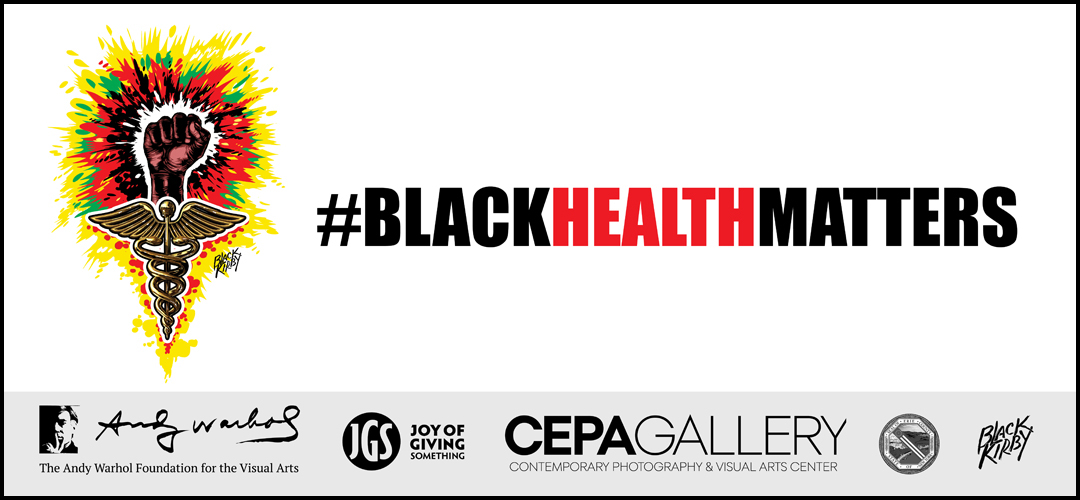 Black Health Matters - #BlackMatters 2020 - Stacey Robinson - CEPA Gallery - Buffalo NY
