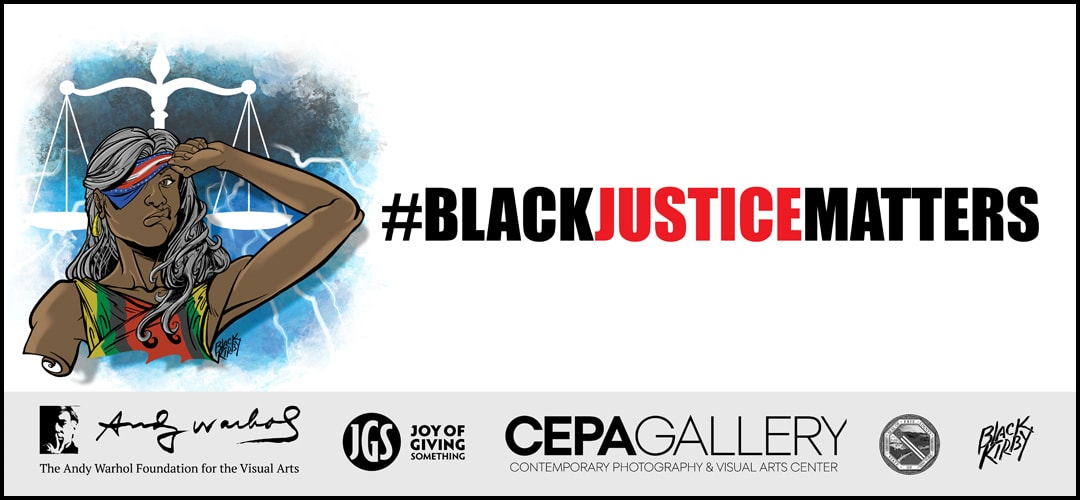 Black Justice Matters - #BlackMatters 2020 - Stacey Robinson - CEPA Gallery - Buffalo NY