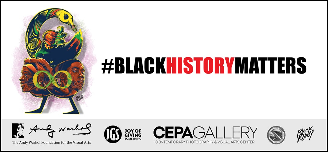 Black History Matters - #BlackMatters 2020 - Stacey Robinson - CEPA Gallery - Buffalo NY
