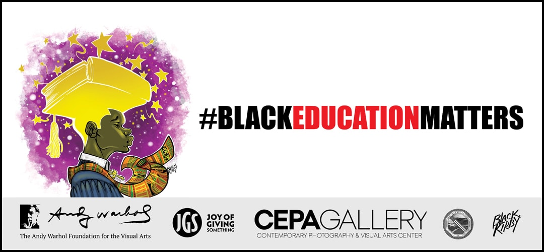 Black Education Matters - #BlackMatters 2020 - Stacey Robinson - CEPA Gallery - Buffalo NY