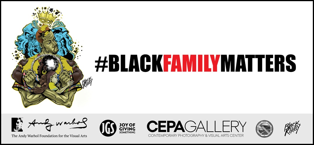 Black Family Matters - #BlackMatters 2020 - Stacey Robinson - CEPA Gallery - Buffalo NY