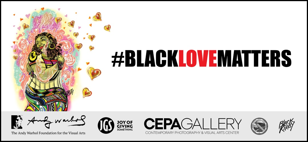 Black Love Matters - #BlackMatters 2020 - Stacey Robinson - CEPA Gallery - Buffalo NY