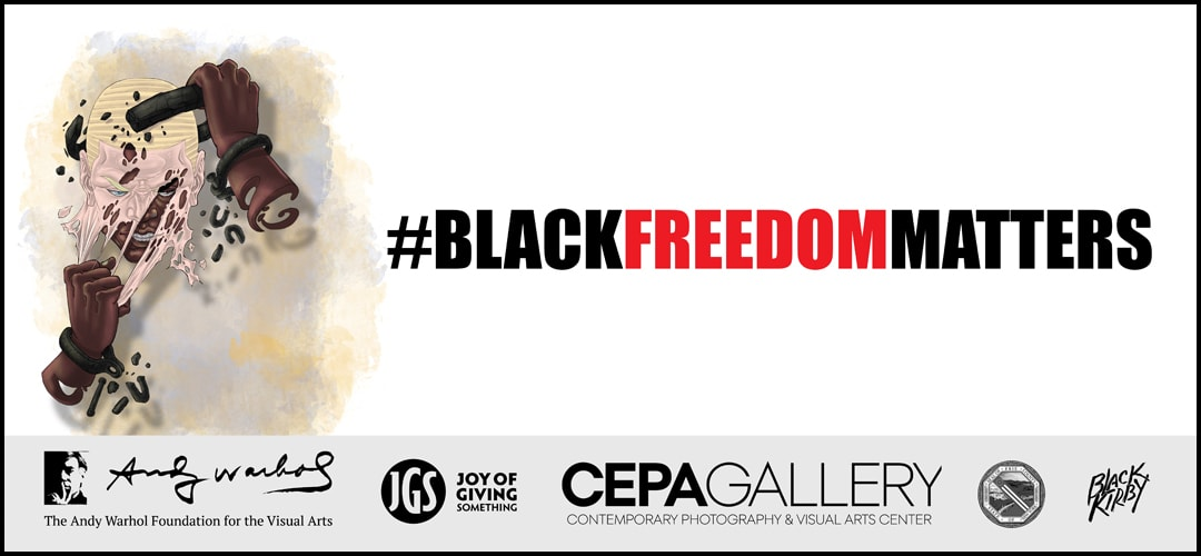 Black Freedom Matters - #BlackMatters 2020 - Stacey Robinson - CEPA Gallery - Buffalo NY