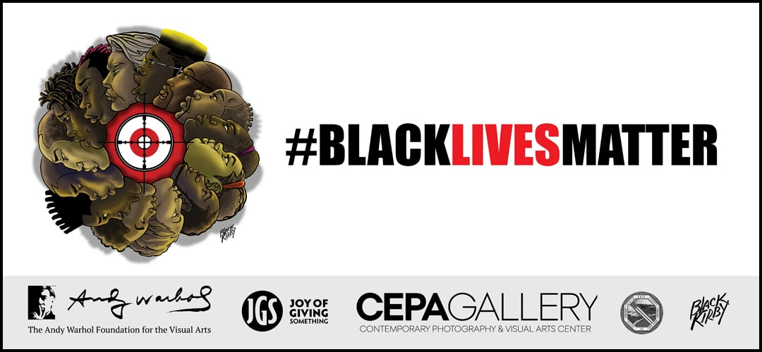 Black Lives Matters - #BlackMatters 2020 - Stacey Robinson - CEPA Gallery - Buffalo NY