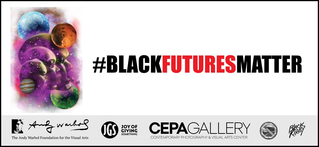 Black Futures Matters - #BlackMatters 2020 - Stacey Robinson - CEPA Gallery - Buffalo NY
