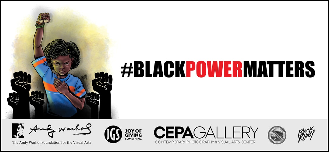 Black Power Matters - #BlackMatters 2020 - Stacey Robinson - CEPA Gallery - Buffalo NY