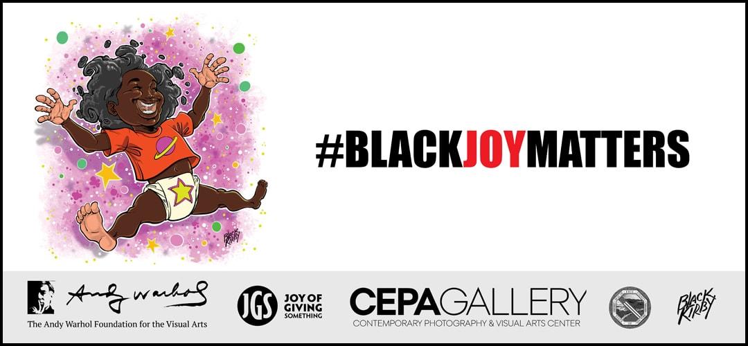 Black Joy Matters - #BlackMatters 2020 - Stacey Robinson - CEPA Gallery - Buffalo NY