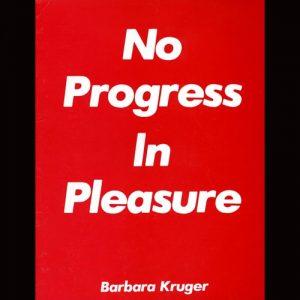 CEPA Gallery publication, No Progress in Pleasure by Barbara Kruger, 1982