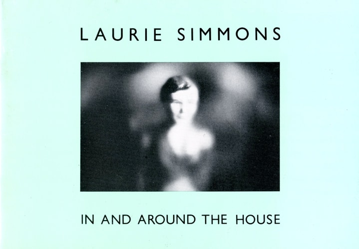 CEPA Gallery publication by Laurie Simons, In And Around The House, 1983